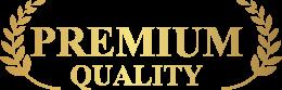 PREMIUM CERTIFIED QUALITY