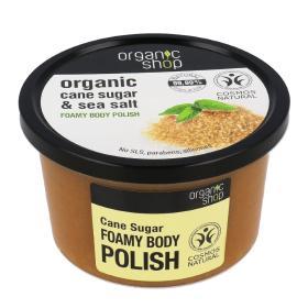 Organic Shop Foamy body polish Cane Sugar, Αφρώδες Απολεπιστικό σώματος, Ζάχαρη Ζαχαροκάλαμου & Θαλασσινό Αλάτι, 250ml