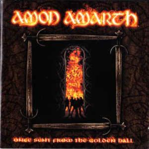 Amon Amarth-Once Sent From The Golden Hall