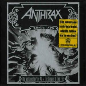 Anthrax-We've Come For You All + The Greater Of Two Evils