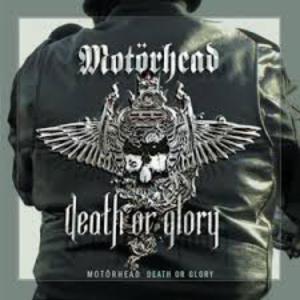 Motörhead - Death Or Glory