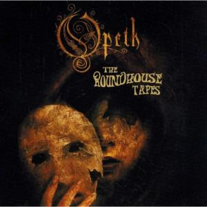 Opeth – The Roundhouse Tapes