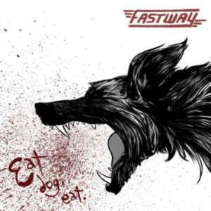 Fastway  – Eat Dog Eat