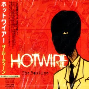 Hotwire – The Routine