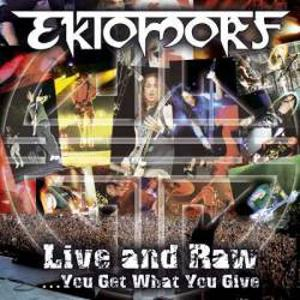 Ektomorf – Live And Raw ...You Get What You Give