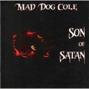 Mad Dog Cole – Son Of Satan - 15164