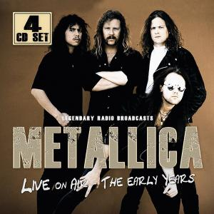 Metallica – Live On Air - The Early Years (Legendary Radio Broadcasts)